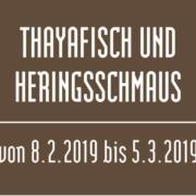 ghghfh 180x180 - Thayafisch und Heringsschmaus! 8.2.-5.3.2019